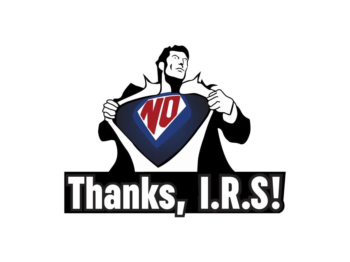 No Thanks, IRS!